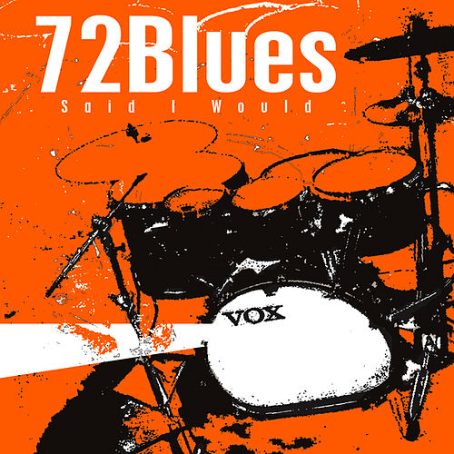 Said I Would by 72Blues