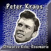 Schwarze Rose, Rosemarie by Peter Kraus