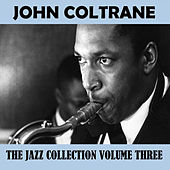The Jazz Collection Volume Three by John Coltrane