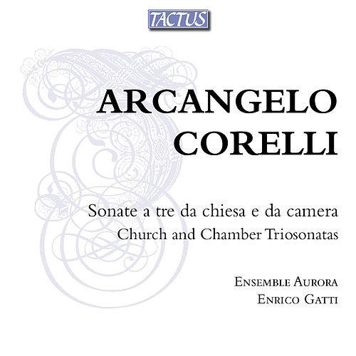 Corelli: Sonate a tre da chiesa e da camera by Ensemble Aurora