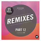 disco:wax presents: Remixes Part 12 by Various Artists