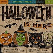 Halloween Is Here by Lonesome Wyatt and the Holy Spooks