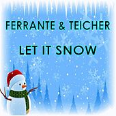 Let It Snow by Ferrante and Teicher