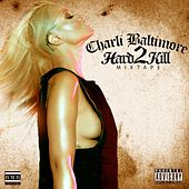Hard2kill by Charli Baltimore