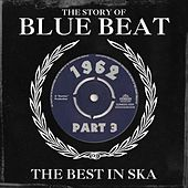 The Story of Blue Beat 1962 Part 3 by Various Artists