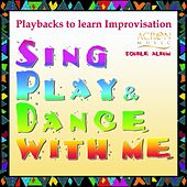 Sing - Play & Dance With Me, Vol.1 & 2 (Playbacks to Learn Improvisation) by Various Artists