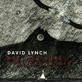 Are You Sure / Star Dream Girl by David Lynch