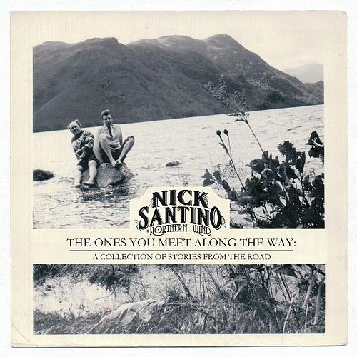 The Ones You Meet Along the Way: A Collection of Stories from the Road by Nick Santino