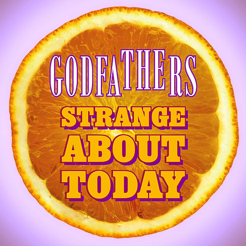 Strange About Today by The Godfathers