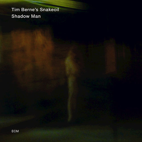 Shadow Man by Tim Berne's Snakeoil