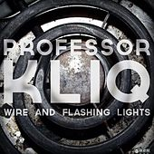 Wire and Flashing Lights de Professor Kliq