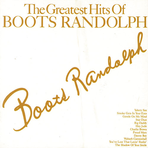 Greatest Hits Of Boots Randolph by Boots Randolph