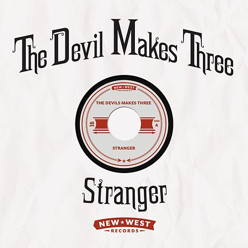 Stranger by The Devil Makes Three