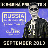 Bobina presents Russia Goes Clubbing Radio Top 10 September 2013 by Various Artists