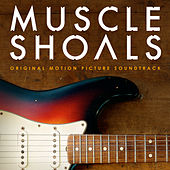 Muscle Shoals Original Motion Picture Soundtrack di Various Artists