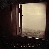 See the Storm by Mattie Montgomery