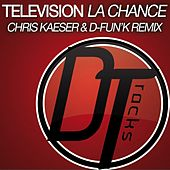 La chance (Chris Kaeser & D-fun'K Remix) de Television