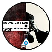 You Are a Loser (EP) by Rex