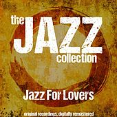 The Jazz Collection: Jazz for Lovers de Various Artists