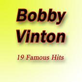 19 Famous Hits by Bobby Vinton