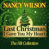 Last Christmas I Gave You My Heart (The Hit Collection) de Nancy Wilson