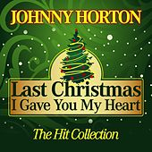 Last Christmas I Gave You My Heart (The Hit Collection) de Johnny Horton