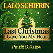 Last Christmas I Gave You My Heart (The Hit Collection) di Lalo Schifrin