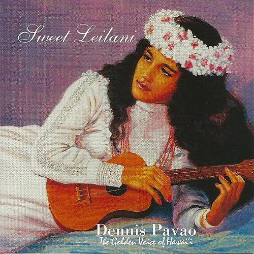 Sweet Leilani by Dennis Pavao