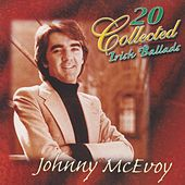 20 Collected Irish Ballads by Johnny McEvoy