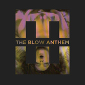The Blow Anthem by Hedegaard