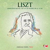 Liszt: Liebesträume No. 3 in A-Flat Major, G. 541, Op. 62 (Digitally Remastered) by Dubravka Tomsic