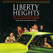 Liberty Heights Music From The Motion Picture by Liberty Heights Music From The Motion Picture