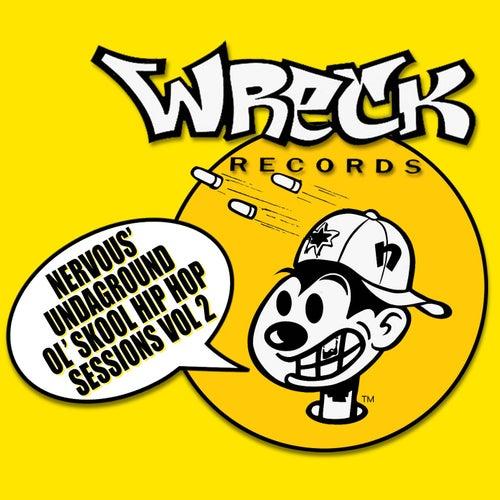Nervous' Undaground Ol' Skool Hip Hop Sessions - Vol 2 by Various Artists