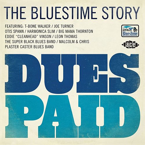 Dues Paid. The Bluestime Story by Various Artists
