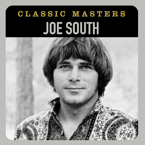 Classic Masters by Joe South