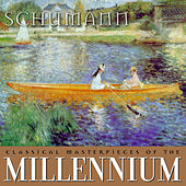 Classical Masterpieces of the Millennium: Schumann by Various Artists