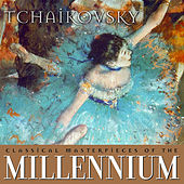 Classical Masterpieces of the Millennium: Tchaikovsky by Various Artists