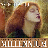 Classical Masterpieces of the Millennium: Schubert by Various Artists