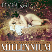 Classical Masterpieces of the Millennium: Dvorak by Various Artists