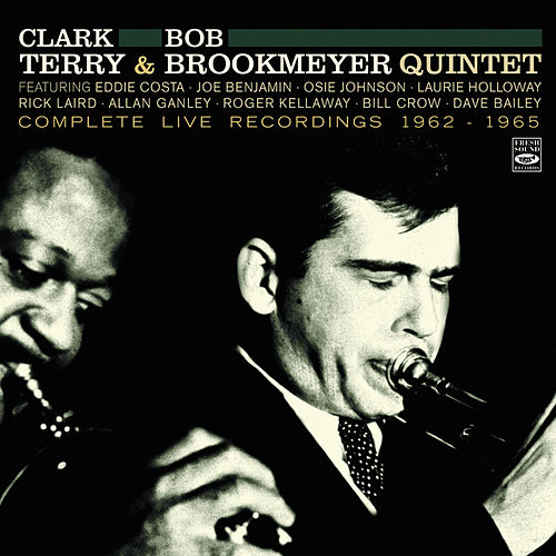 Clark Terry and Bob Brookmeyer Quintet. Complete Live Recordings 1962-1965 by Bob Brookmeyer