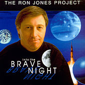 The Ron Jones Project Vol.1: Into the Brave Night by Ron Jones