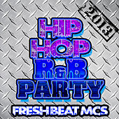Hip Hop R&B Party 2013 von Fresh Beat MCs