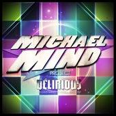 Delirious von Michael Mind Project