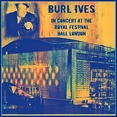 In Concert At the Royal Festival Hall London by Burl Ives