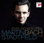 Bach: Englische Suiten 1-3 von Martin Stadtfeld