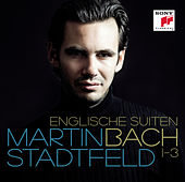 Bach: Englische Suiten 1-3 by Martin Stadtfeld