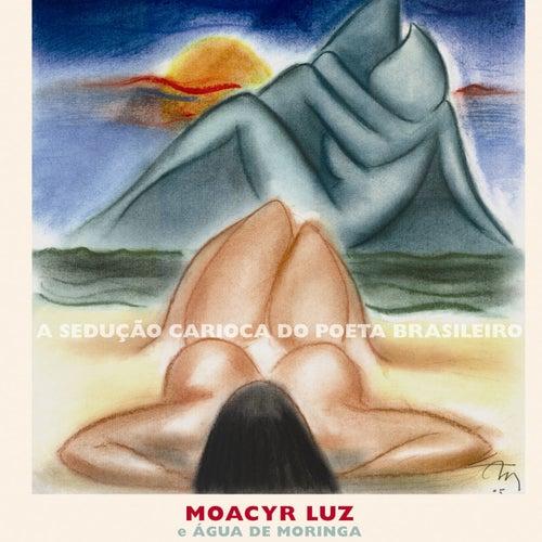 A Sedução Carioca do Poeta Brasileiro de Moacyr Luz