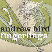 Fingerlings de Andrew Bird