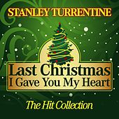 Last Christmas I Gave You My Heart (The Hit Collection) von Stanley Turrentine