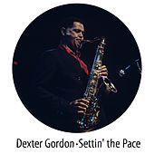 Settin' the Pace von Dexter Gordon